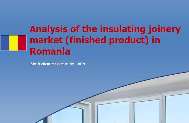 Piata de tamplarie termoizolanta – produs finit – Romania 2019 Analysis of the insulating joinery market (finished product) in Romania – 2019